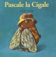 Drôles De Petites Bêtes : Pascale la cigale  : Livre pour enfant : Unité