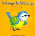 Drôles De Petites Bêtes : Solange la mésange : Livre pour enfant : Unité