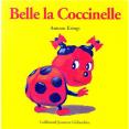 Drôles De Petites Bêtes : Belle la Coccinelle : Livre pour enfant : Unité