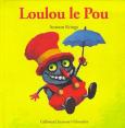 Drôles De Petites Bêtes : Loulou le pou : Livre pour enfant : Unité
