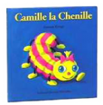 Drôles De Petites Bêtes : Camille la chenille : Livre pour enfant : Unité