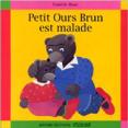 Petit Ours Brun : Est malade : Livre pour enfant : Unité