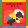 Petit Ours Brun : Et la sieste : Livre pour enfant : Unité