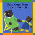 Petit Ours Brun : A peur du noir : Livre pour enfant : Unité