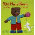 Petit Ours Brun : Touche à tout : Livre pour enfant : Unité