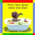 Petit Ours Brun : Dans son bain : Livre pour enfant : Unité