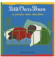 Petit Ours Brun : Perdu son doudou     : Livre pour enfant : Unité