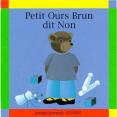 Petit Ours Brun : Dit non : Livre pour enfant : Unité