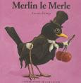 Drôles De Petites Bêtes : Merlin le merle : Livre pour enfant : Unité