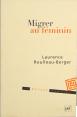 PUF : Migrer au féminin : L. Roulleau-Berger : Livre