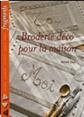 Elbaz : Broderie déco pour la maison : Loisirs créatifs : livre