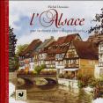 Duvoisin, M.: L'Alsace, par la route des villages fleuris: Equinoxe: 2007