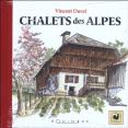 Duval, V.: Les chalets des Alpes: Equinoxe: 2010