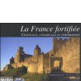 Delbos, C.: La France fortifiée: Déclics: 2010