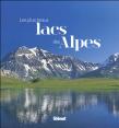 Collectif: Les plus beaux lacs des Alpes: Glénat: 2011