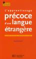 Hachette Education : apprentissage précoce d'une langue étrangère : Le point de vue de la psycholinguistique : 2006