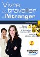 Studyrama : Vivre et travailler à l'étranger : 5ème édition : collectif